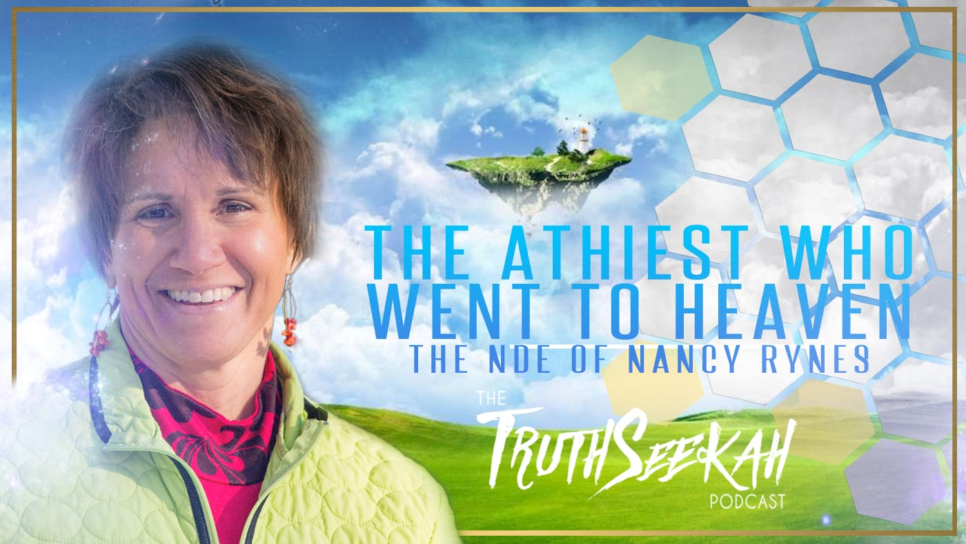 The Atheist Who Went To Heaven | The NDE of Nancy Rynes