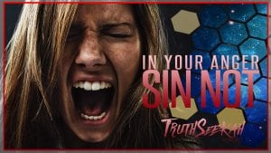 In Your Anger Sin Not TruthSeekah Podcast