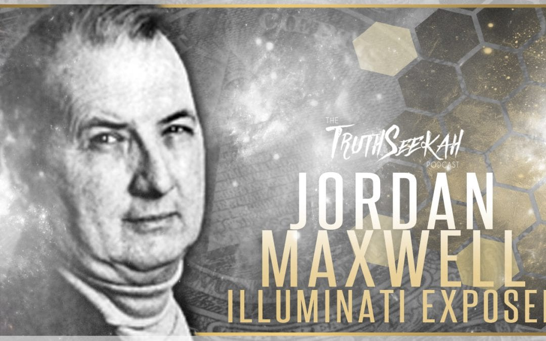 Jordan Maxwell Exposes The Illuminati – TruthSeekah Podcast