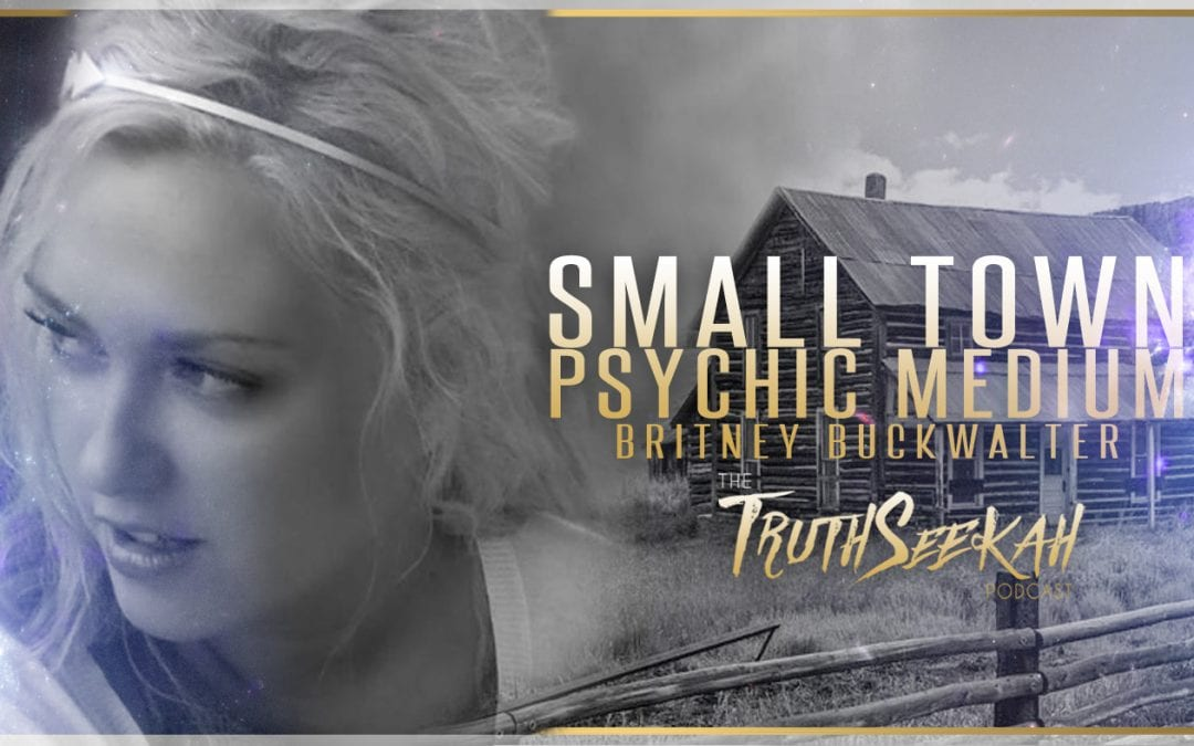 Small Town Psychic Medium Britney Buckwalter