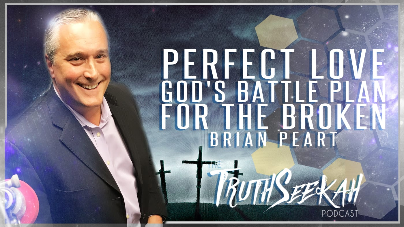 Perfect Love: God's Battle Plan for the Broken… and the Brokenhearted | Brian Peart