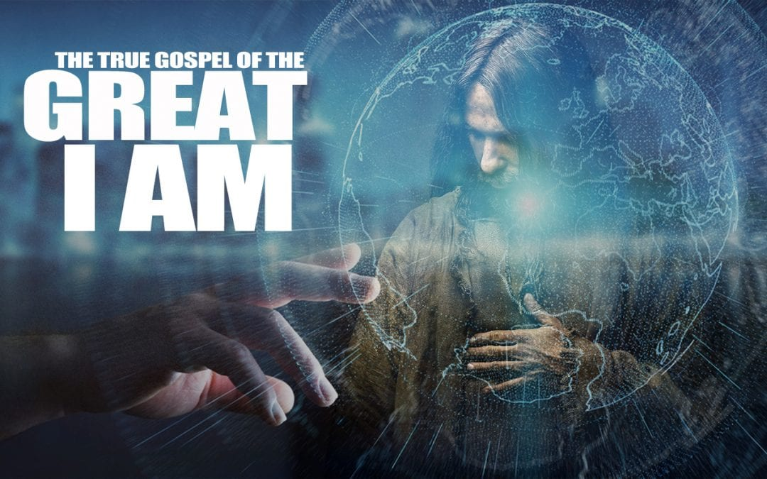 The Real Gospel of the Great I AM