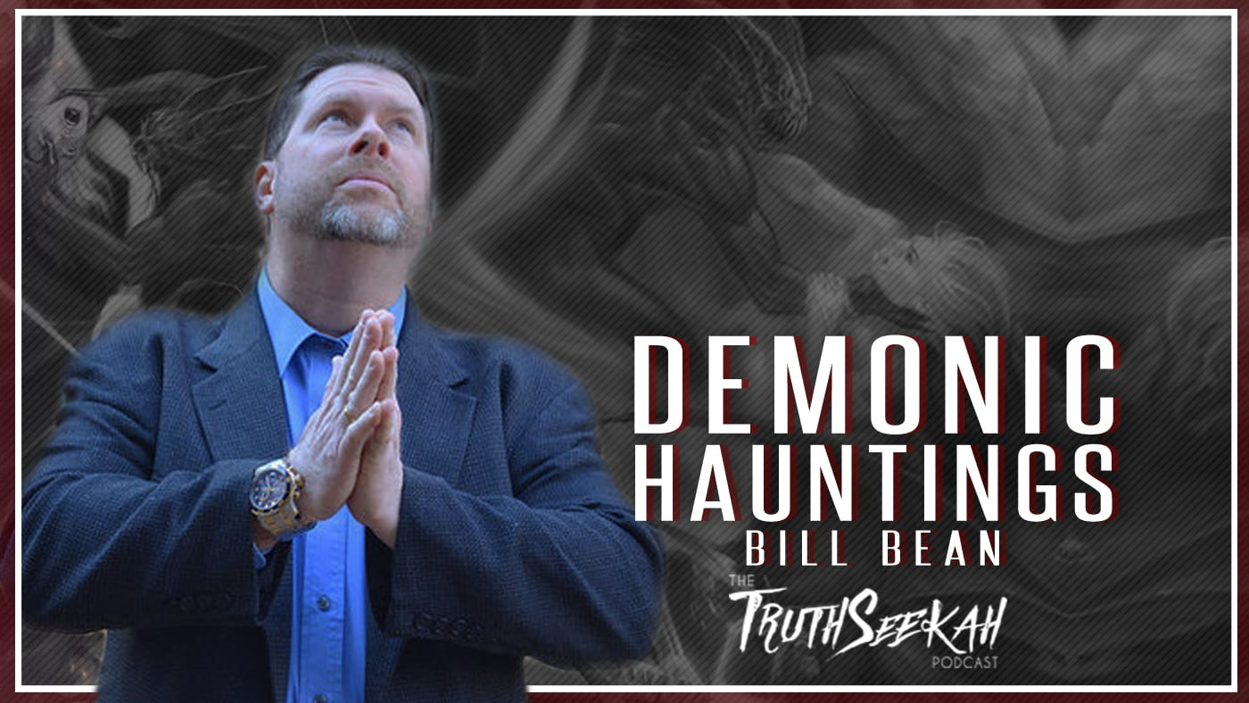 Bill Bean | Demonic Hauntings, Casting Out Demons, Strongholds & Cursed Objects