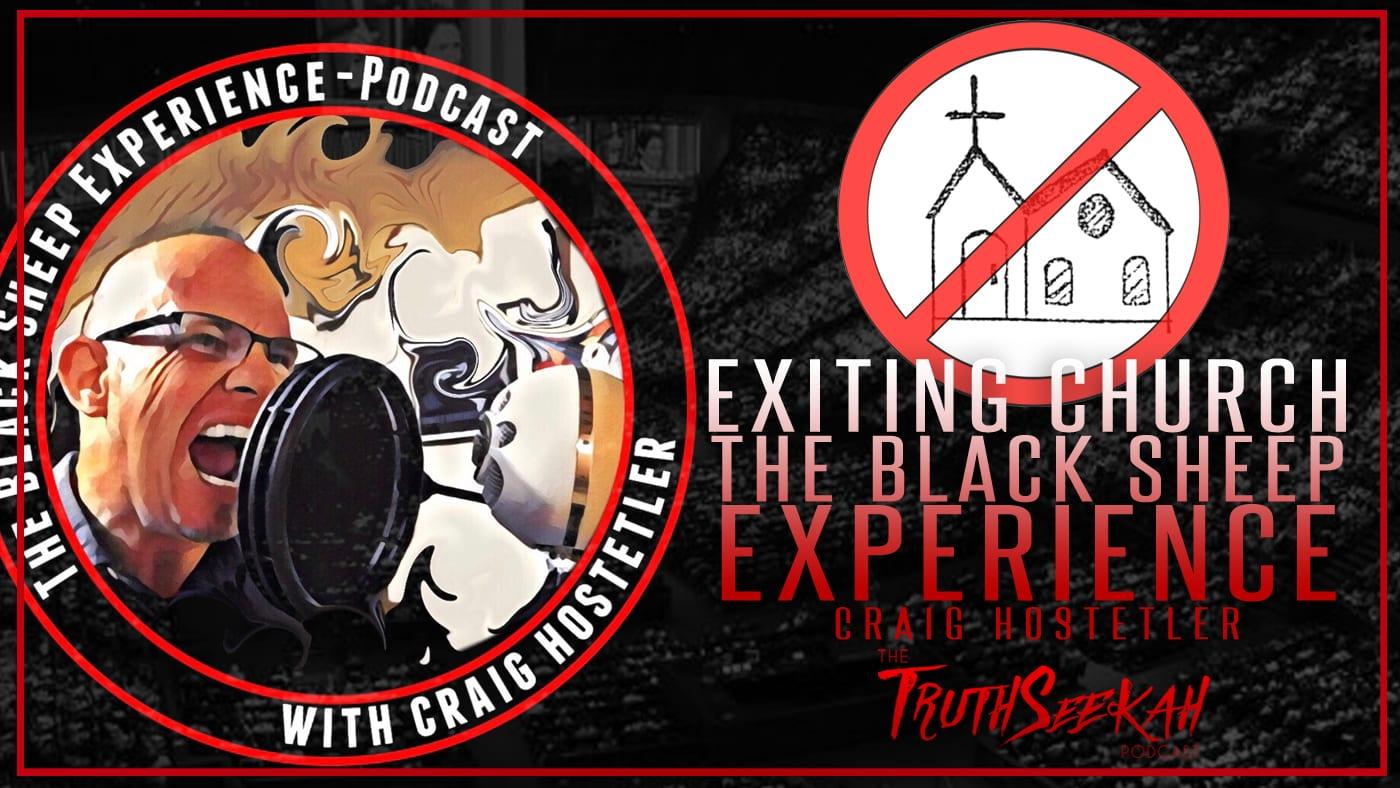 Exiting Church | The Black Sheep Experience | Craig Hostetler