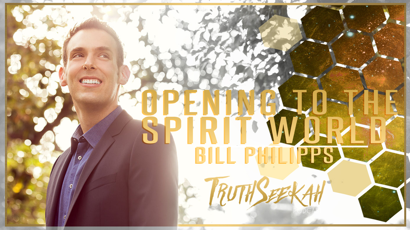 Bill Philipps Opening Spirit World