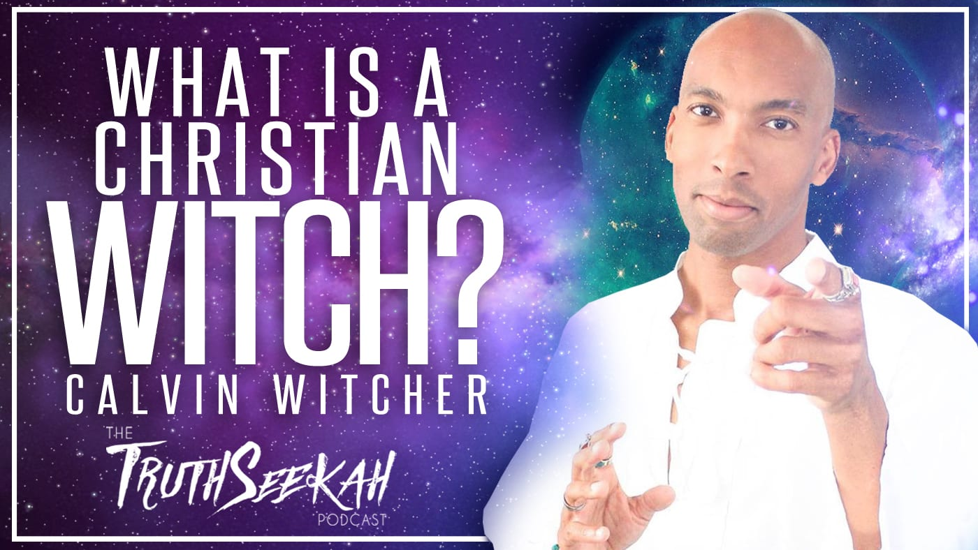 WHAT IS A CHRISTIAN WITCH? | Jesus, Spirituality and The Occult | Calvin Witcher