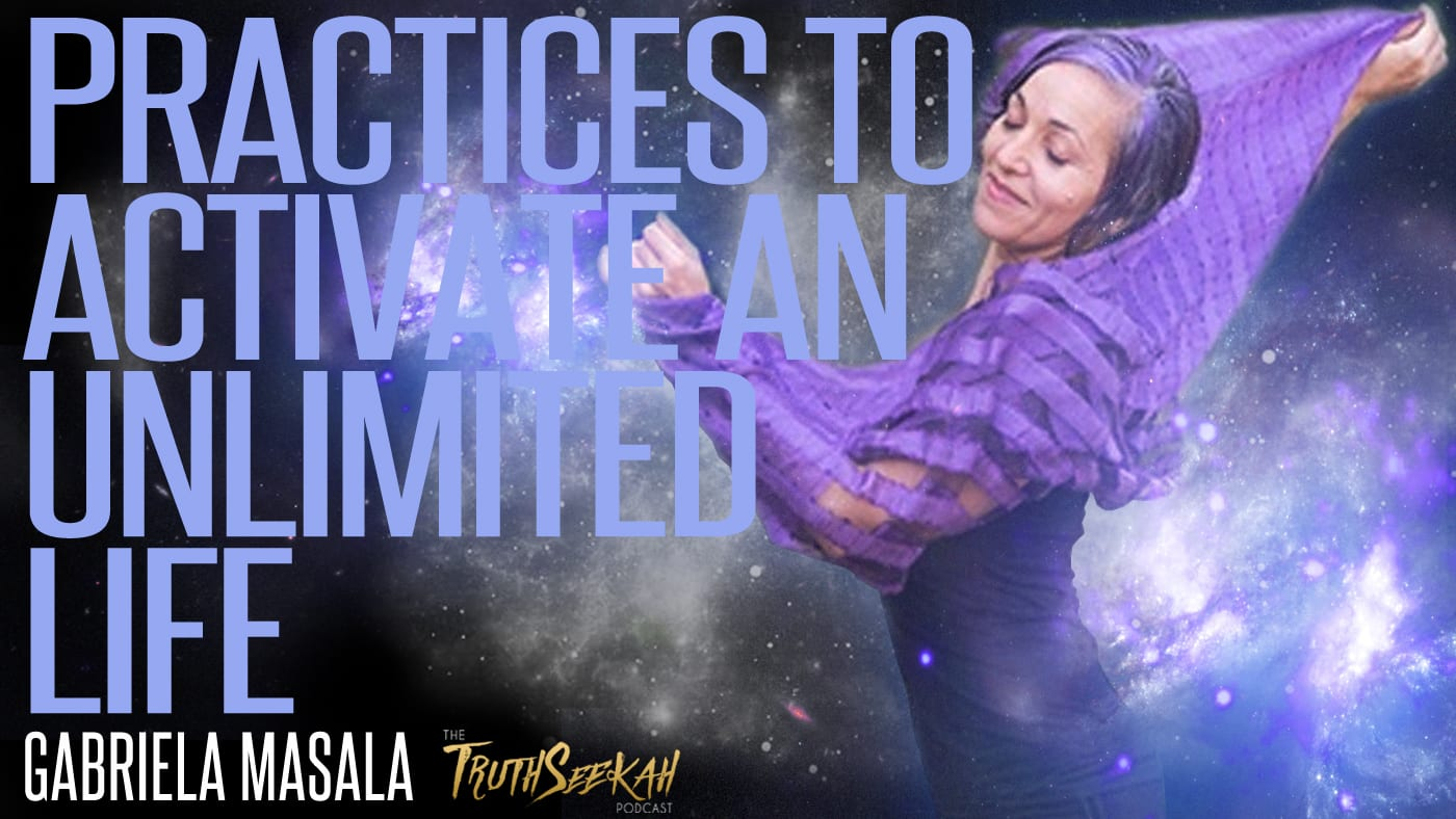 Practices to Activate an Unlimited Life | Everyday Magnificent | Gabriela Masala