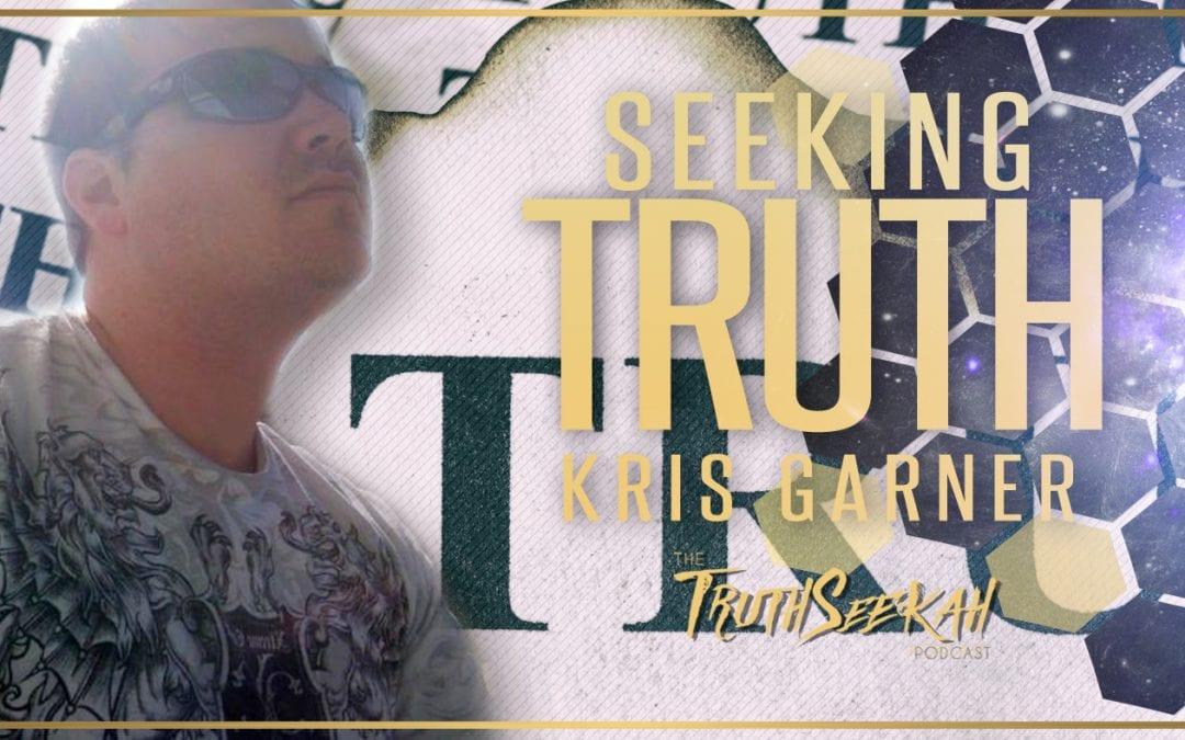 Seeking Truth With Kris Garner | TruthSeekah Podcast