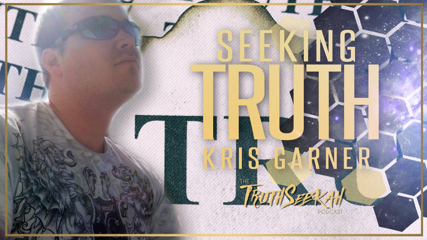 Seeking Truth With Kris Garner | TruthSeekah Podcast