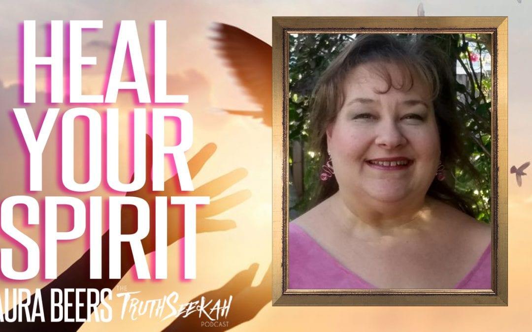 Heal Your Spirit | Psychic Medium Laura Beers