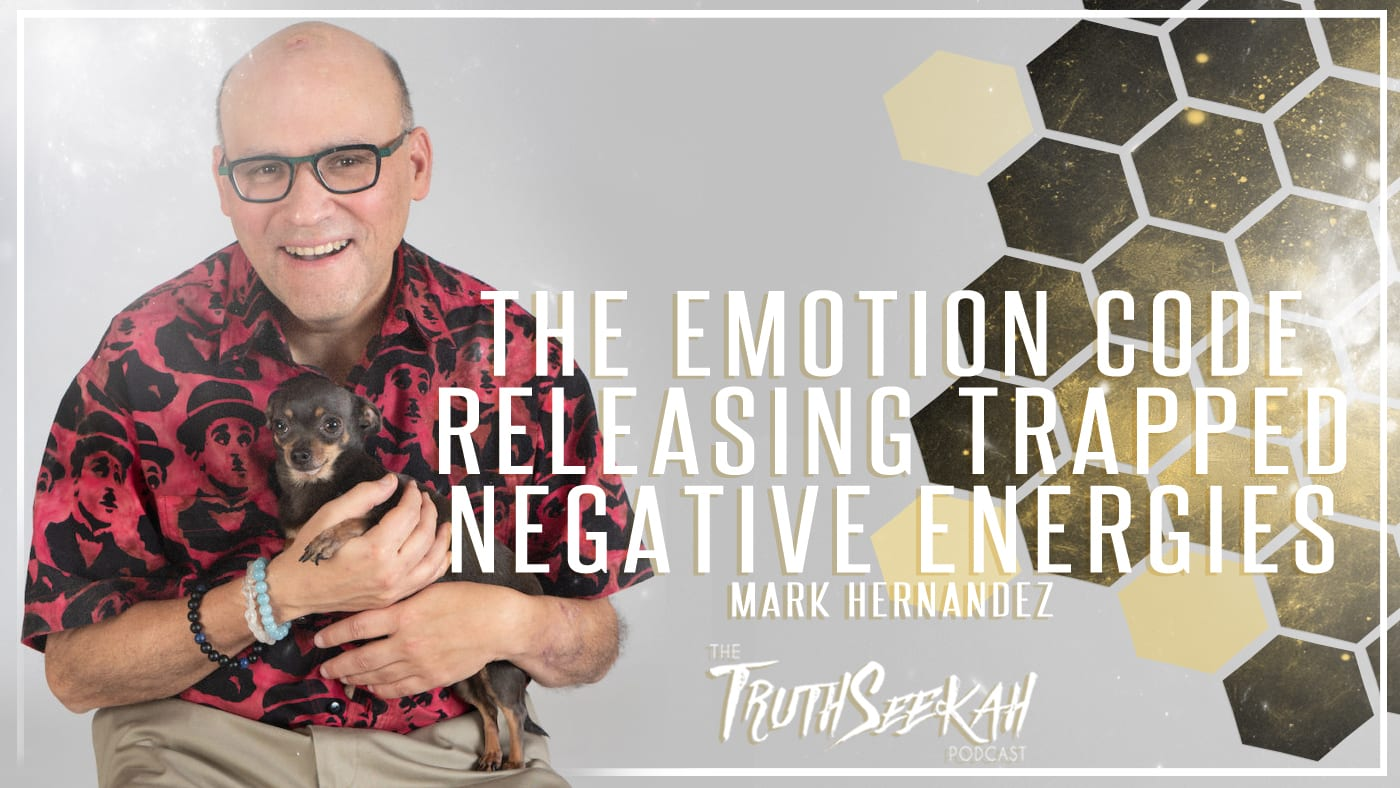 The Emotion Code | Releasing Trapped Negative Energies | Mark Hernandez