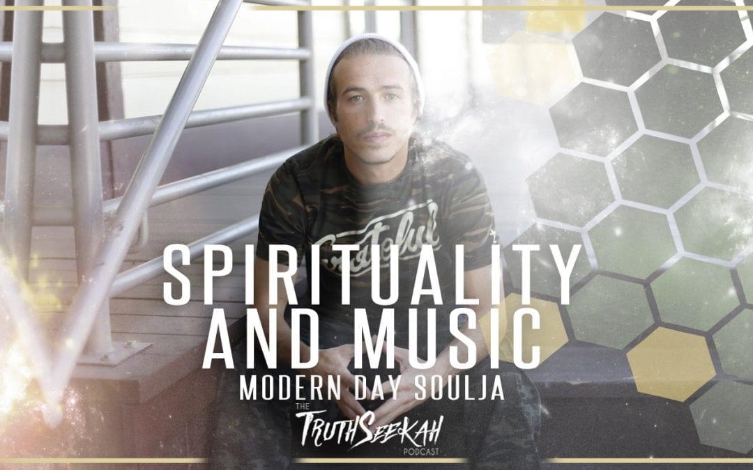 Modern Day Soulja | Spirituality and Music