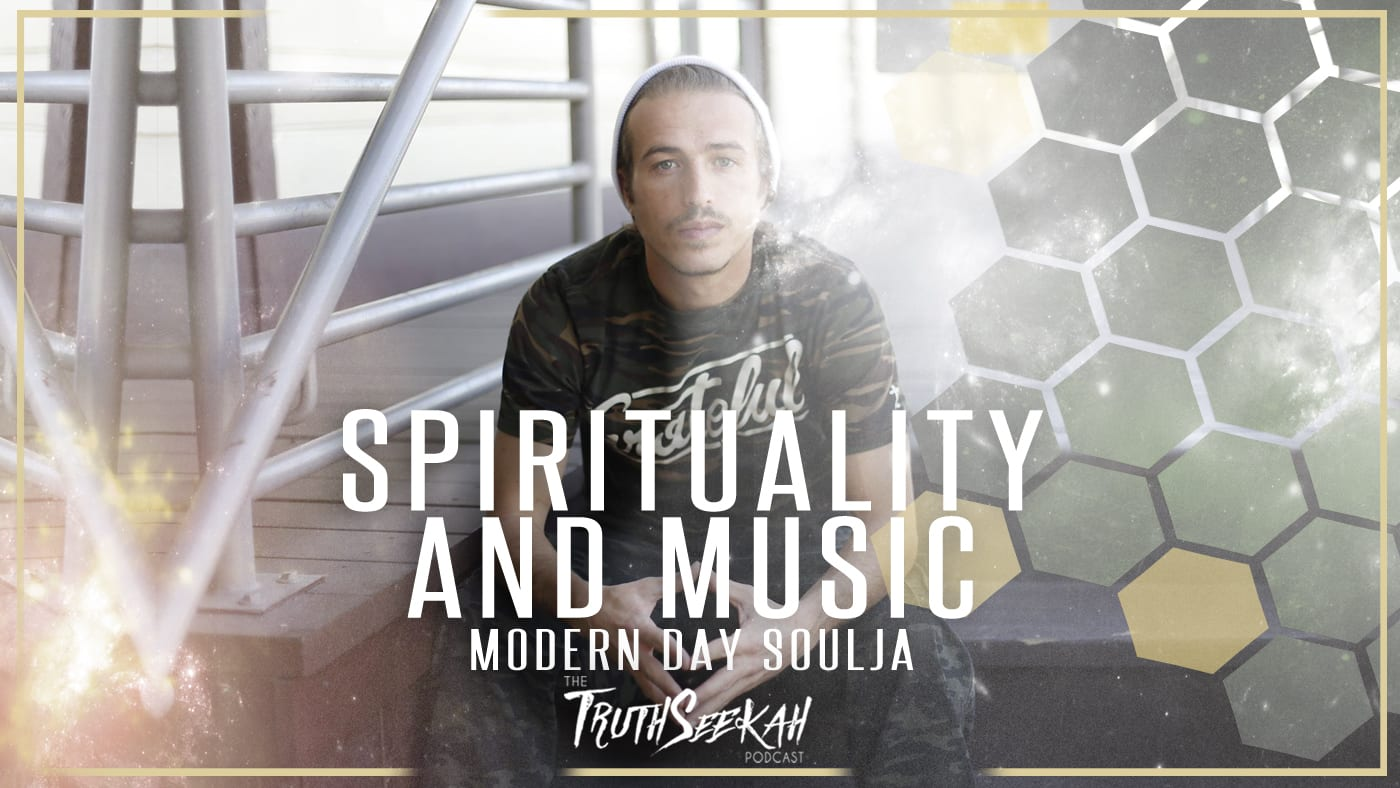 Modern Day Soulja | Spirituality and Music