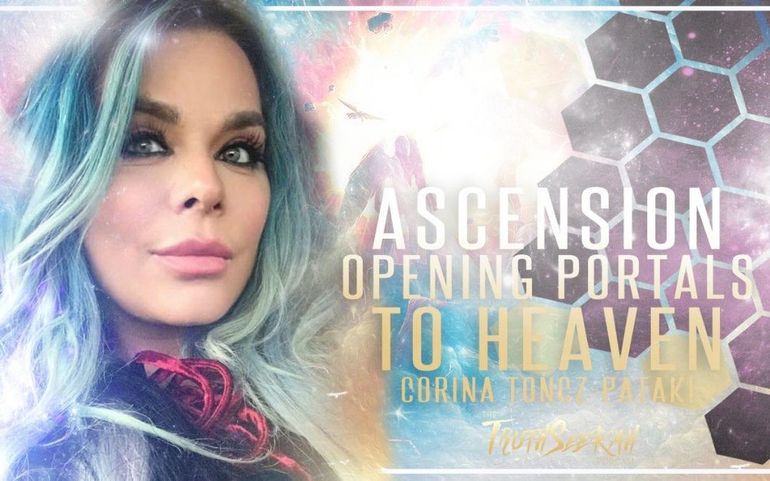Ascension | Opening Portals To Heaven | Corina Toncz-Pataki