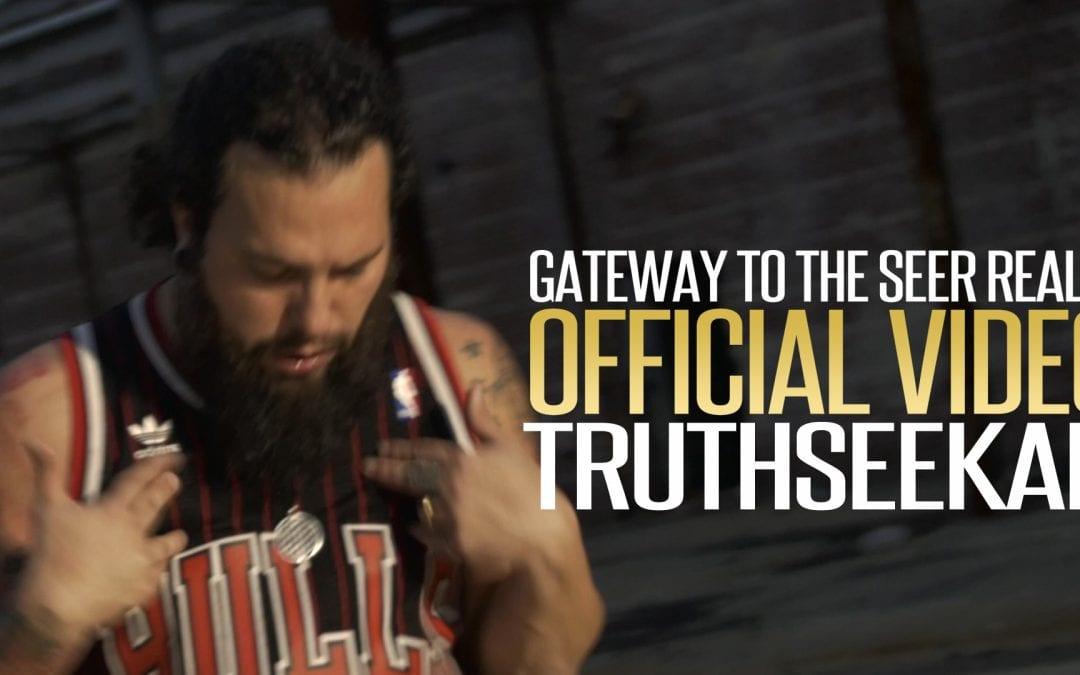Gateway to the Seer Realm | TruthSeekah | Official Video & Lyrics
