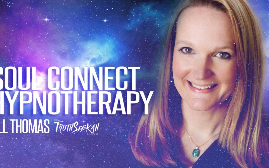 Soul Connect Hypnotherapy | Jill Thomas | TruthSeekah Podcast