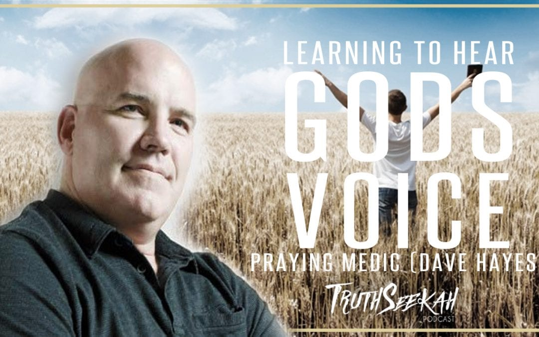 Praying Medic   Learning To Hear God's Voice   TruthSeekah Podcast