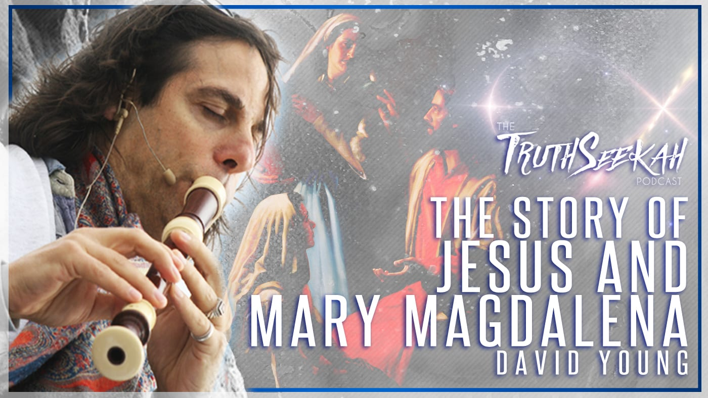 The Story of Jesus and Mary Magdalena | David Young |  TruthSeekah Podcast