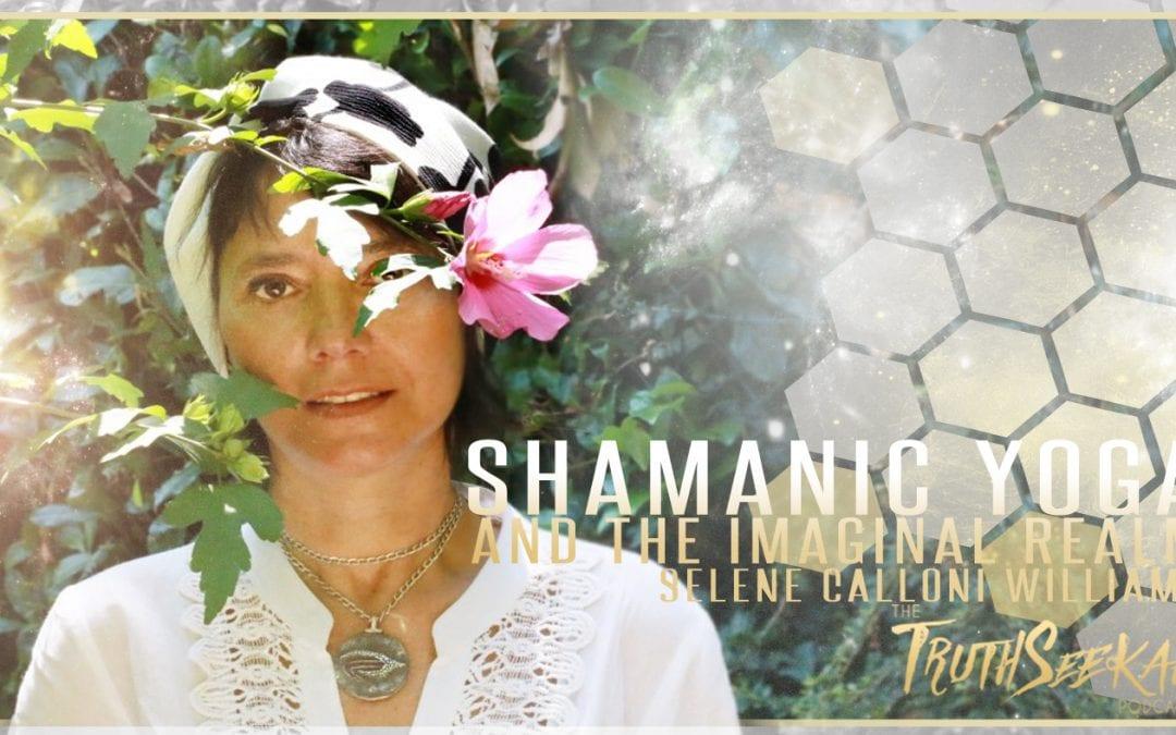 Shamanic Yoga & The Mother Mantra | Selene Calloni Williams