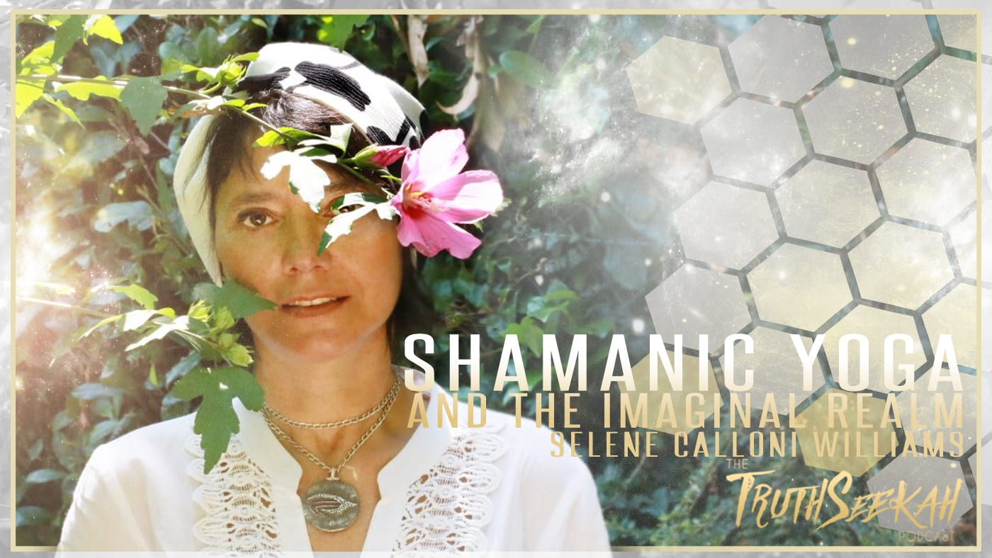 Shamanic Yoga & The Mother Mantra | Selene Calloni Williams