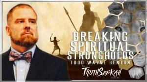 Breaking Spiritual Strongholds