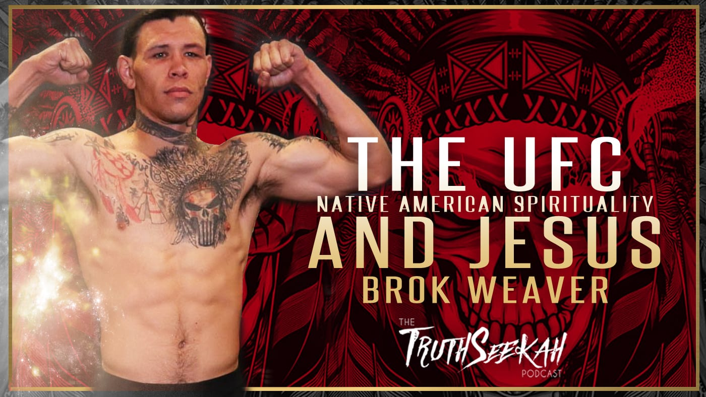 Brok Weaver | UFC, Native American Spirituality, Hard Work and Jesus