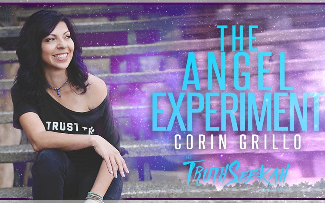 Corin Grillo | The Angel Experiment | TruthSeekah Podcast