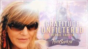 Gratitude Unfiltered Debbie Garcia