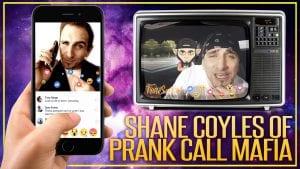 Shane Coyles Prank Call Mafia