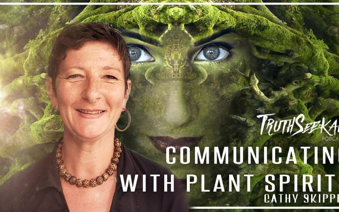 Communicating With Plant Spirits | Cathy Skipper | TruthSeekah Podcast