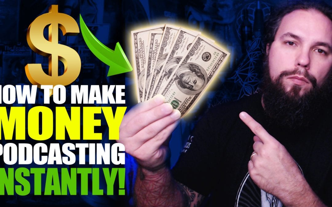 How To Make MONEY Podcasting INSTANTLY! 💰