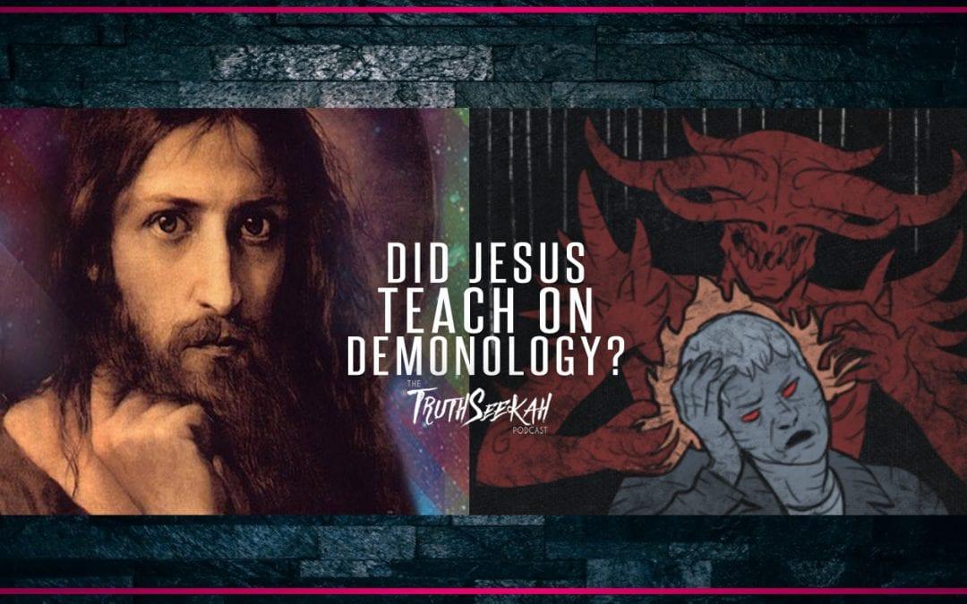 Did Jesus Teach On Demonology? + Open Lines | TruthSeekah Podcast