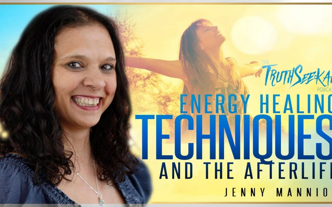 Energy Healing Techniques and The Afterlife | Jenny Mannion | TruthSeekah Podcast