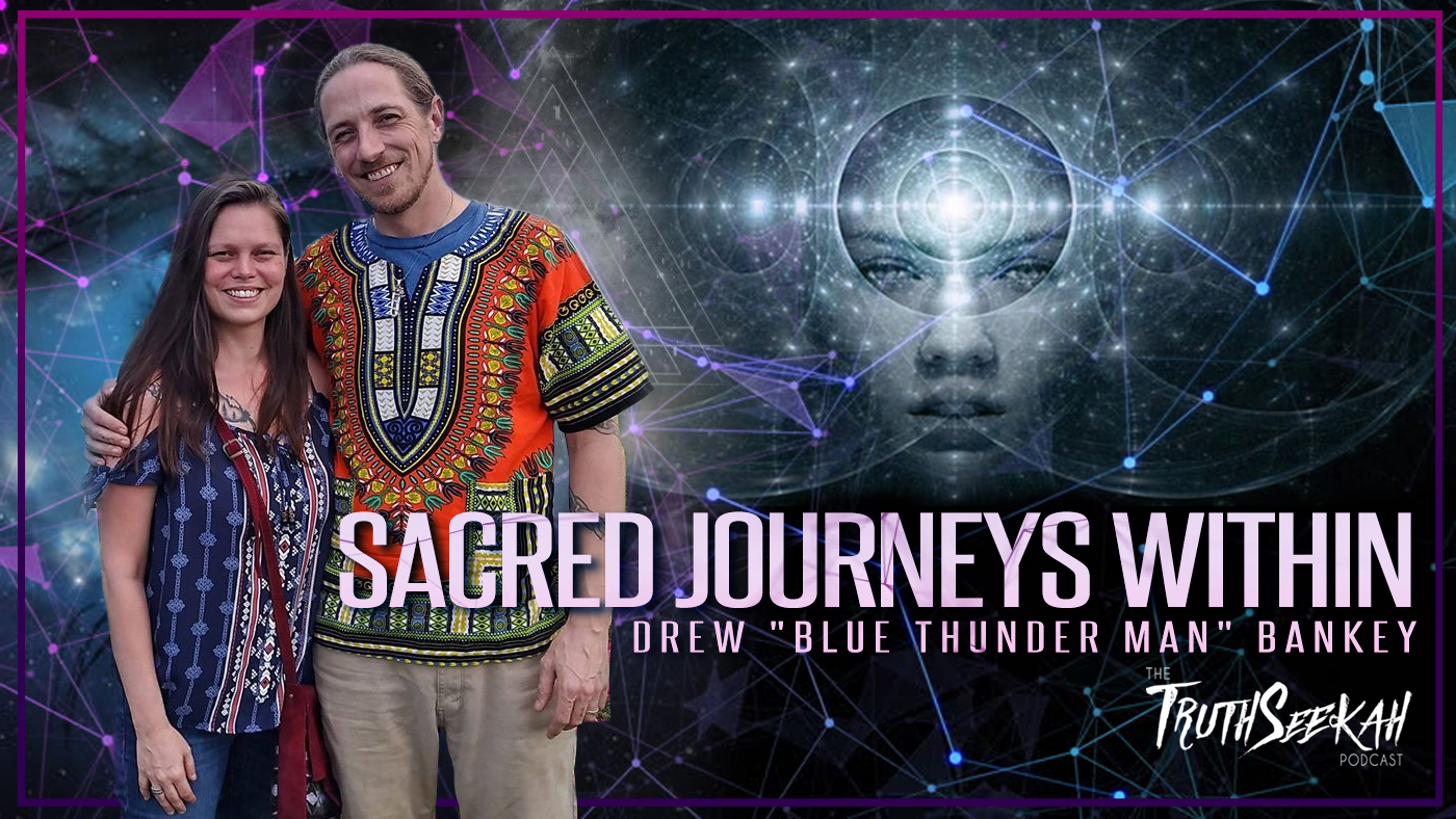 "Sacred Journeys Within (Plant Ceremonies) | Drew ""Blue Thunder Man"" Bankey 