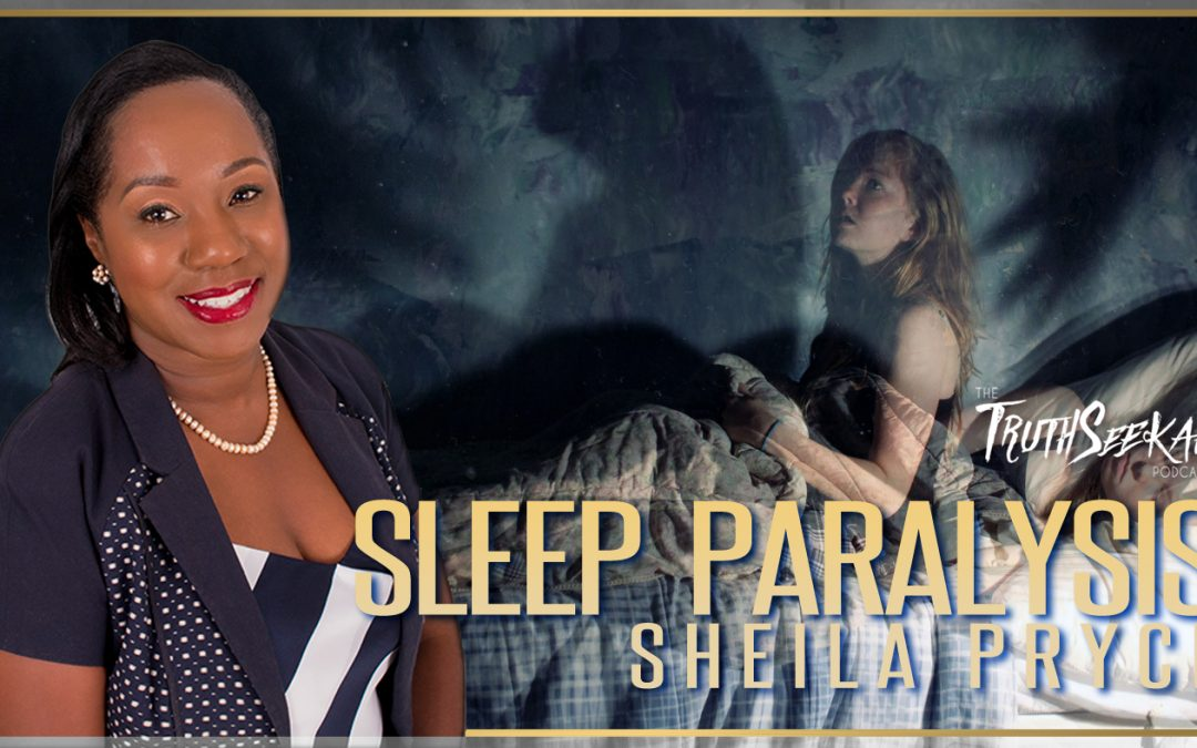 Sleep Paralysis | Guardian Spirits of the Astral Realm | Sheila Pryce | TruthSeekah Podcast