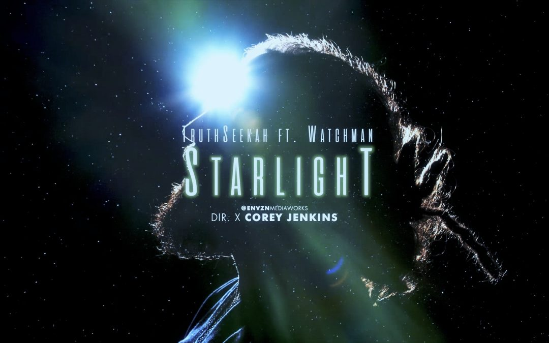 STARLIGHT | TruthSeekah & Watchman | Official Video | Seer