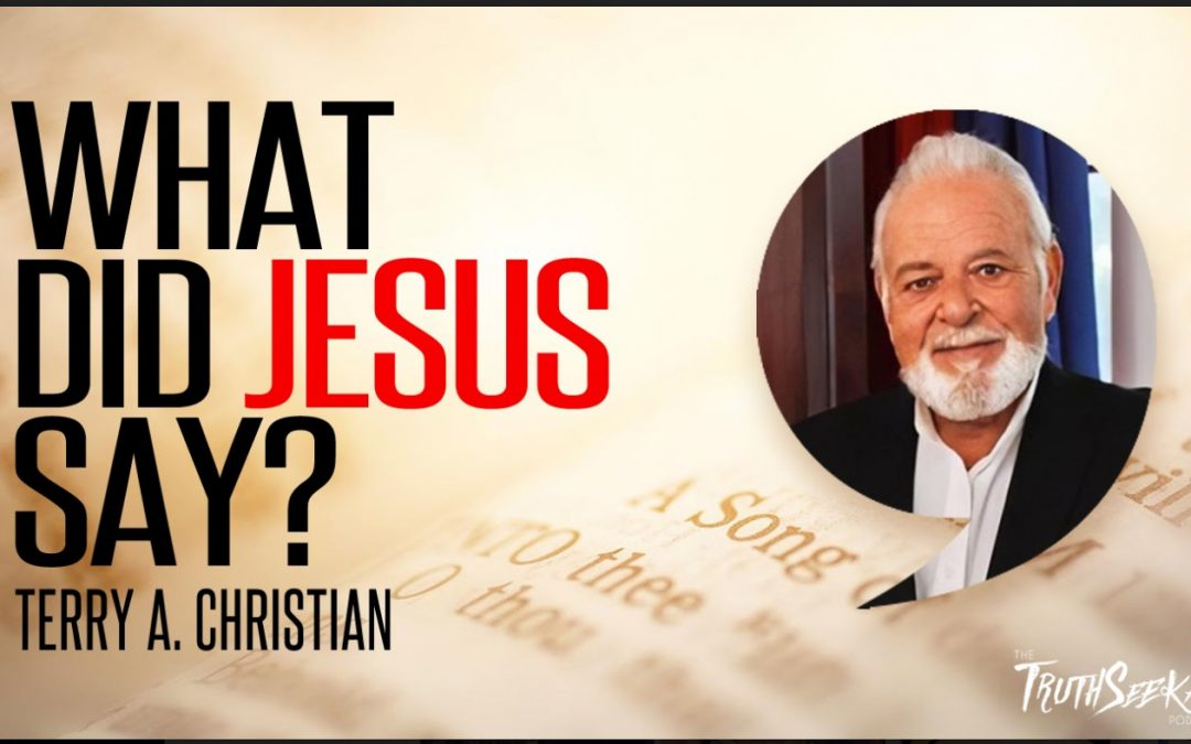 What Did Jesus Say? | Terry A. Christian | TruthSeekah Podcast
