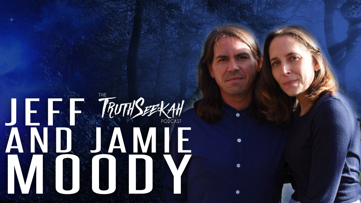 Jeff and Jamie Moody | Spirituality and Supernatural Faith | TruthSeekah Podcast