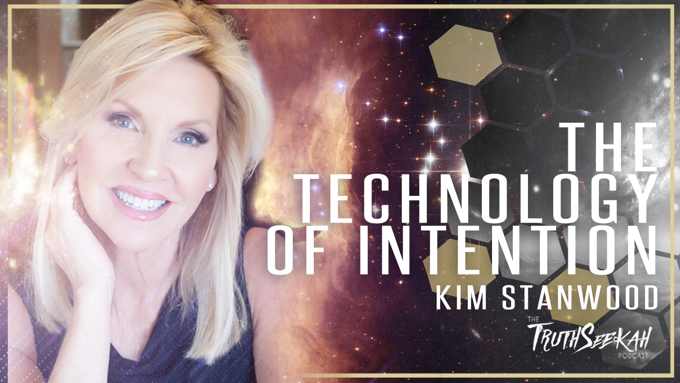 Kim Stanwood Terranova | The Technology of Intention | TruthSeekah Podcast