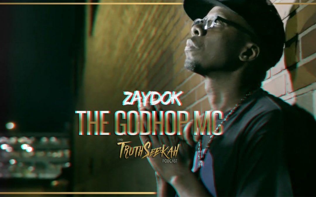 Zaydok the Godhop MC Interview | TruthSeekah Podcast