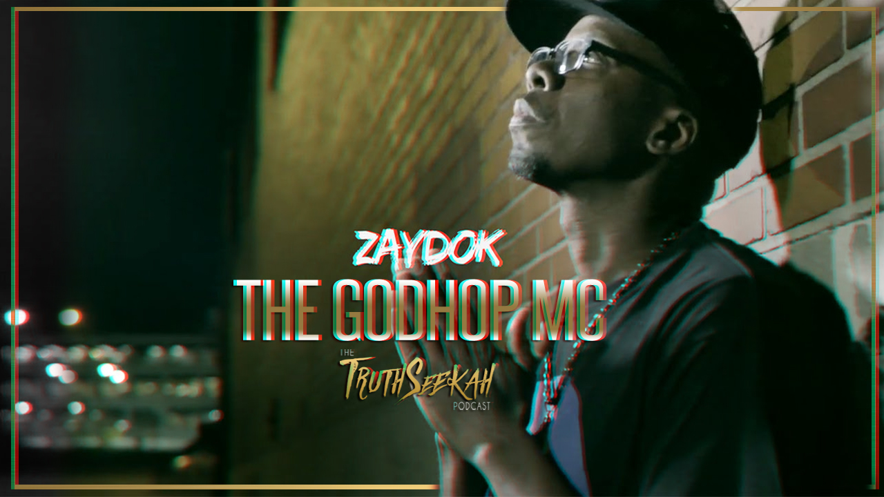 Zaydok the Godhop MC Interview | TruthSeekah Podcast