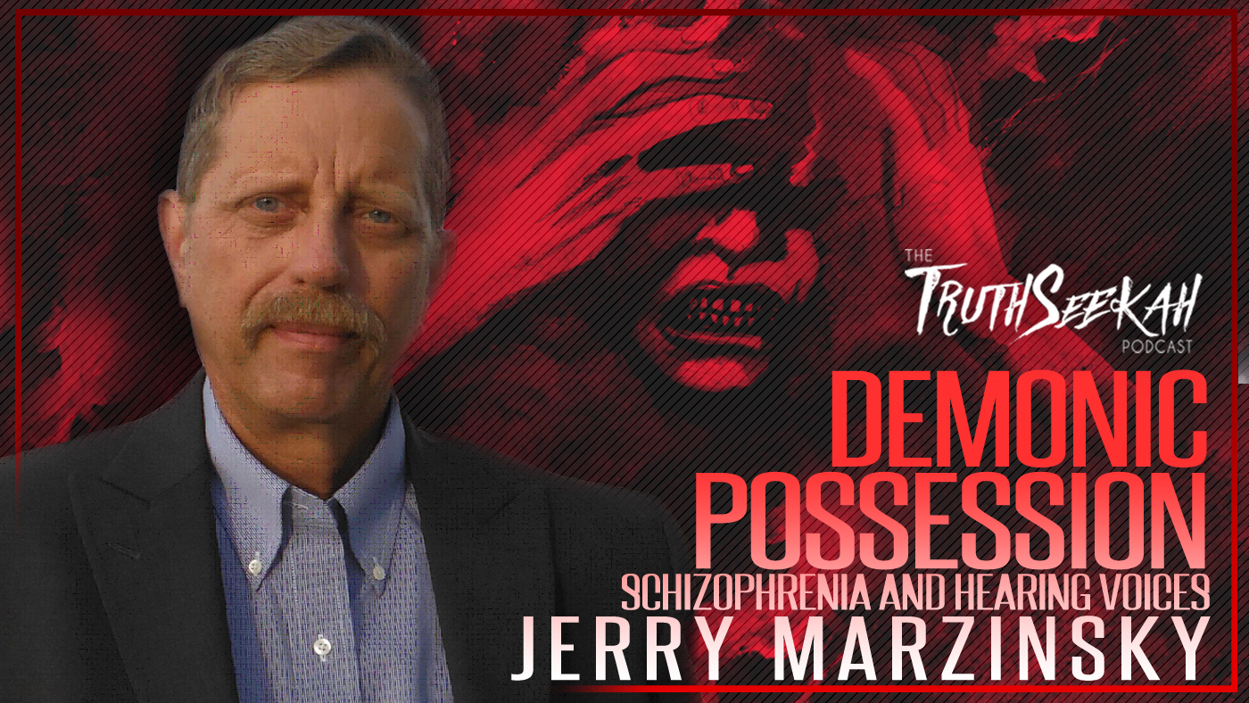 Jerry Marzinsky | Demonic Possession, Schizophrenia, Hearing Voices