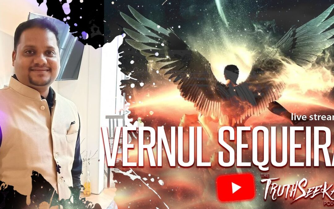 Vernul Sequeira | Tapping Into Angelic Realm, Miracles and Awakening | TruthSeekah Podcast