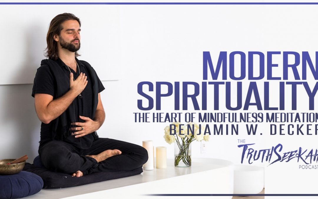 Benjamin Decker | Christ Meditations and Comparative Spirituality | TruthSeekah Podcast