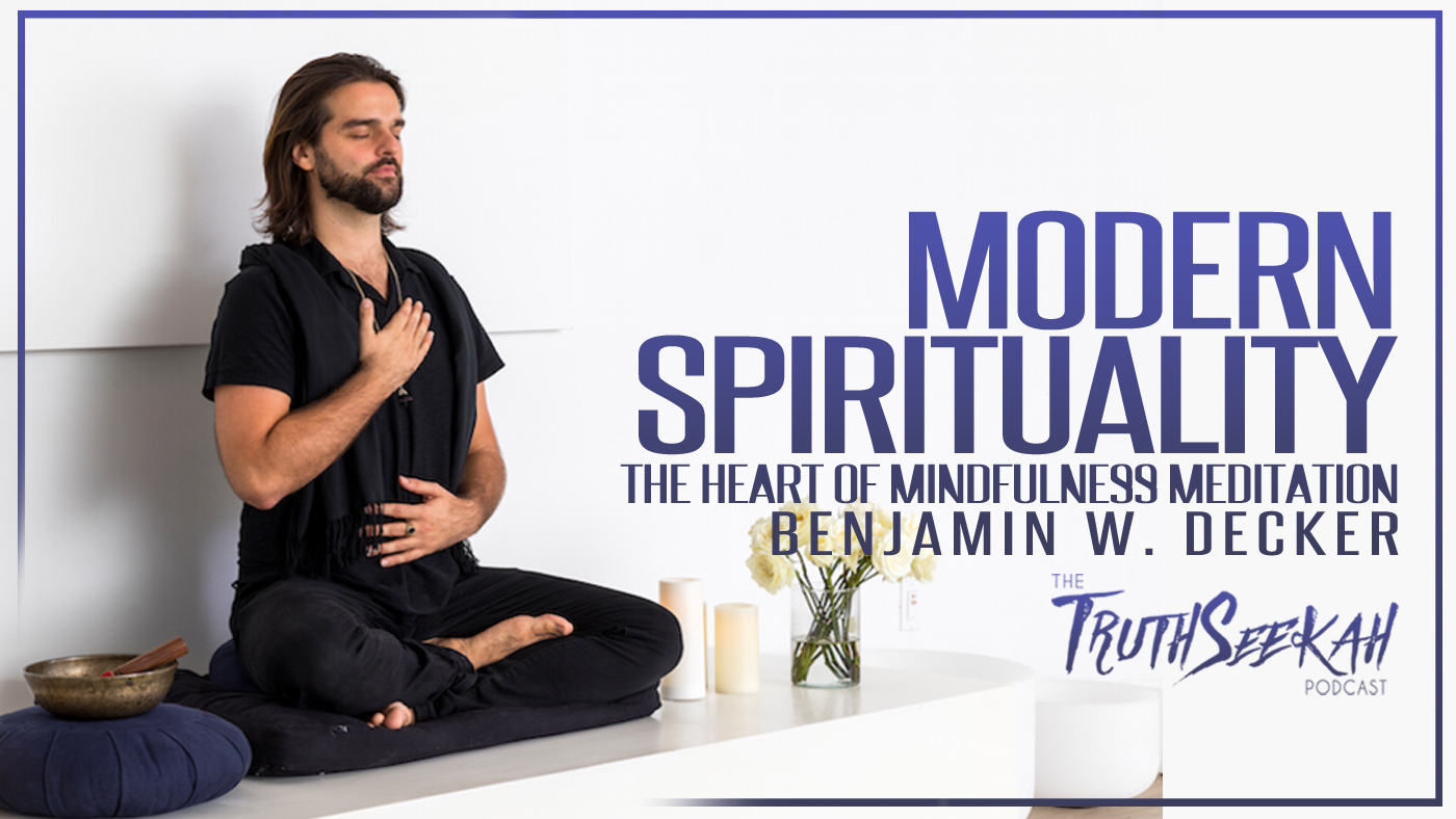 Benjamin Decker | Christ Meditations and Comparative Spirituality | TruthSeekah Podcast