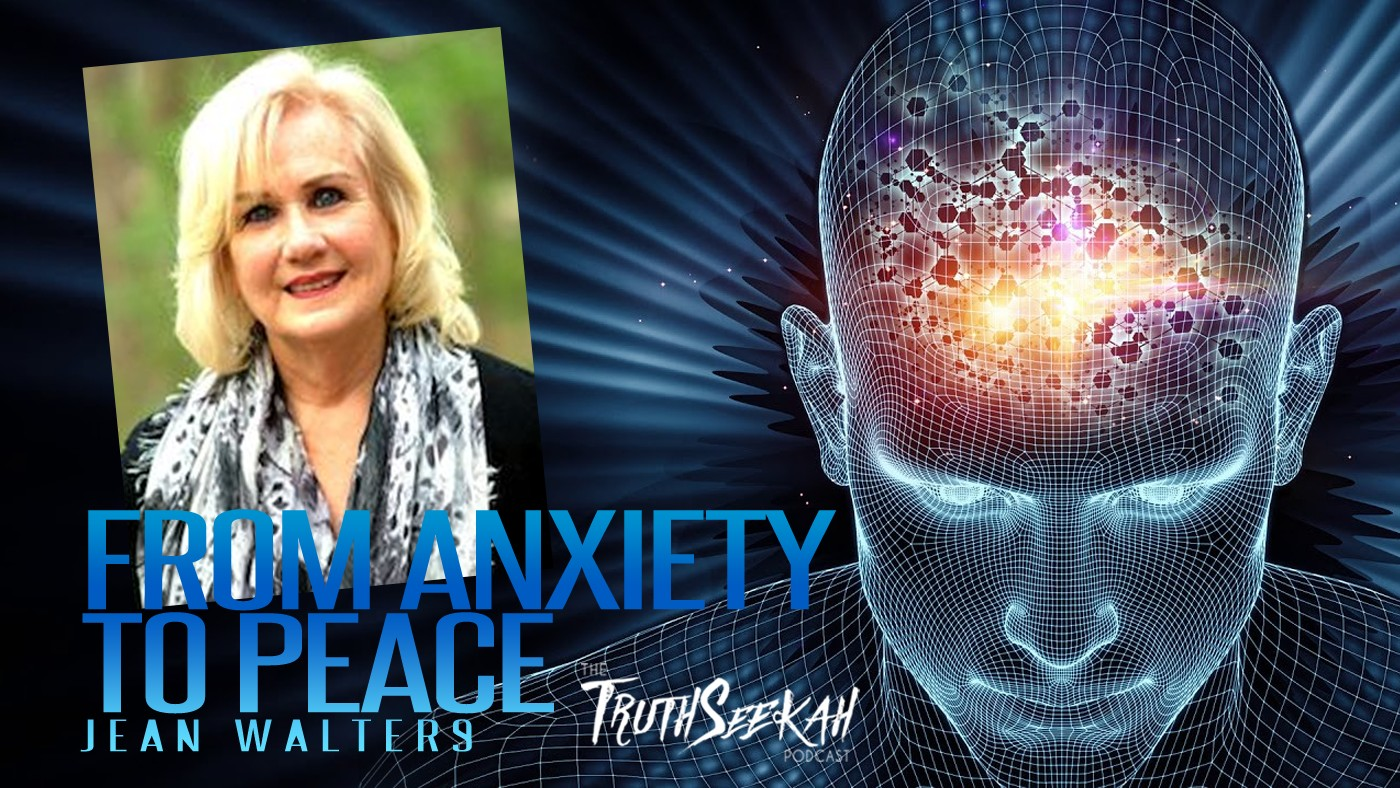 Hacking The Mind | From Anxiety To Peace | Jean Walters | TruthSeekah Podcast