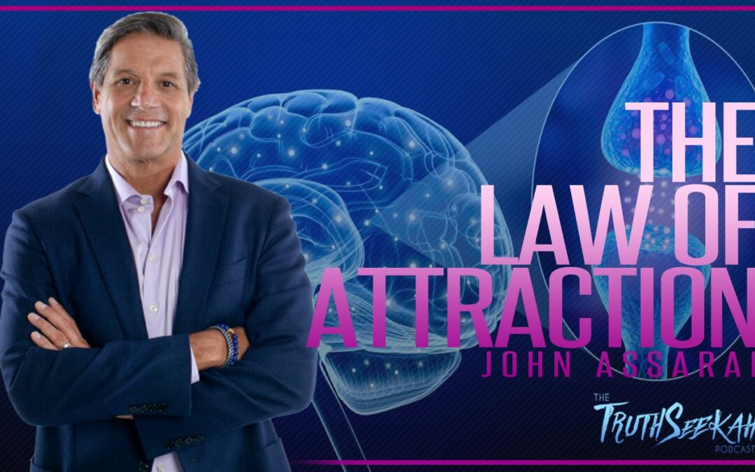 John Assaraf   Law of Attraction   Retraining Your Brain   TruthSeekah Podcast