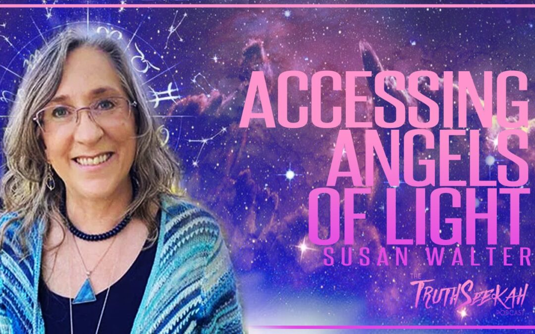 Accessing Angels of Light and Angelic Realms | Susan Walter