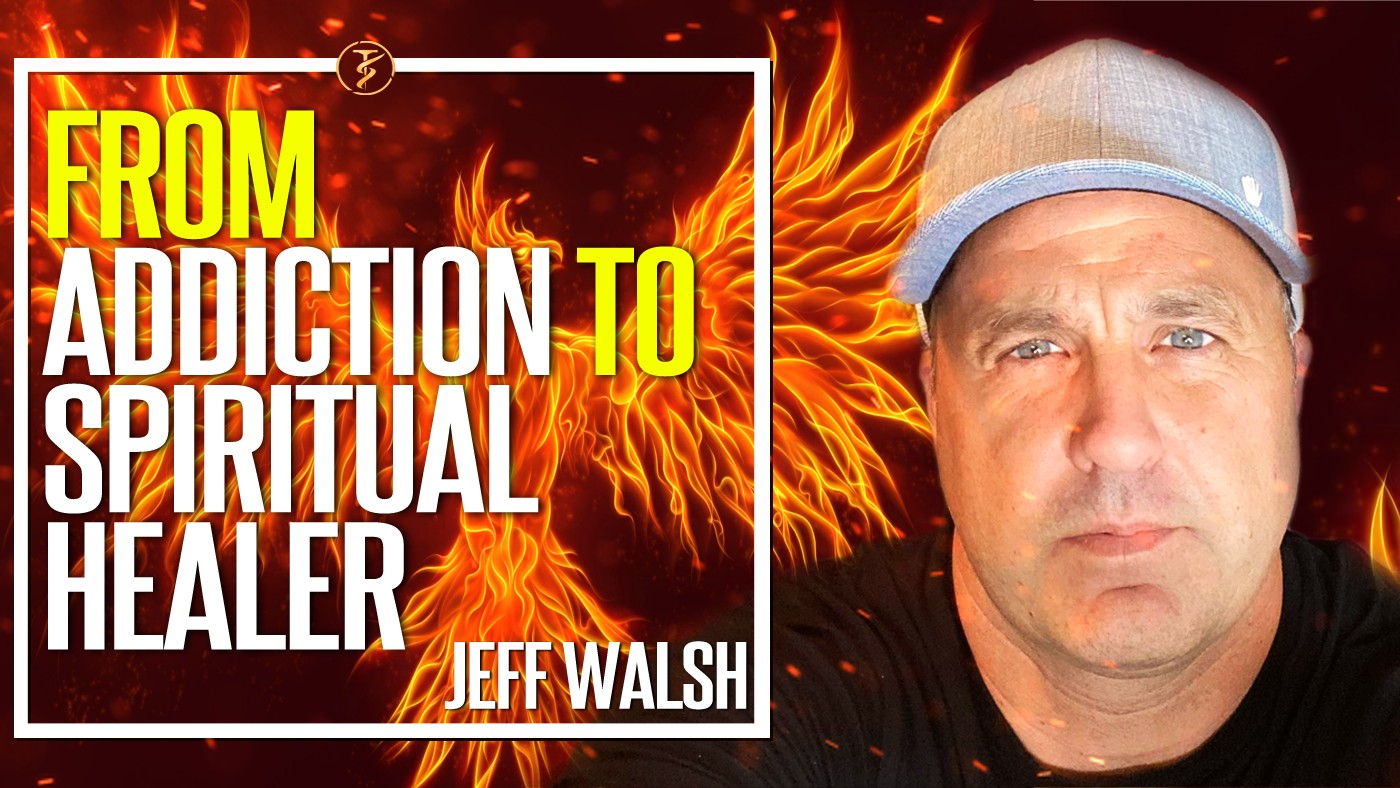 From Addiction To Spiritual Healer And How You Can Too!  Jeff Walsh | TruthSeekah Podcast
