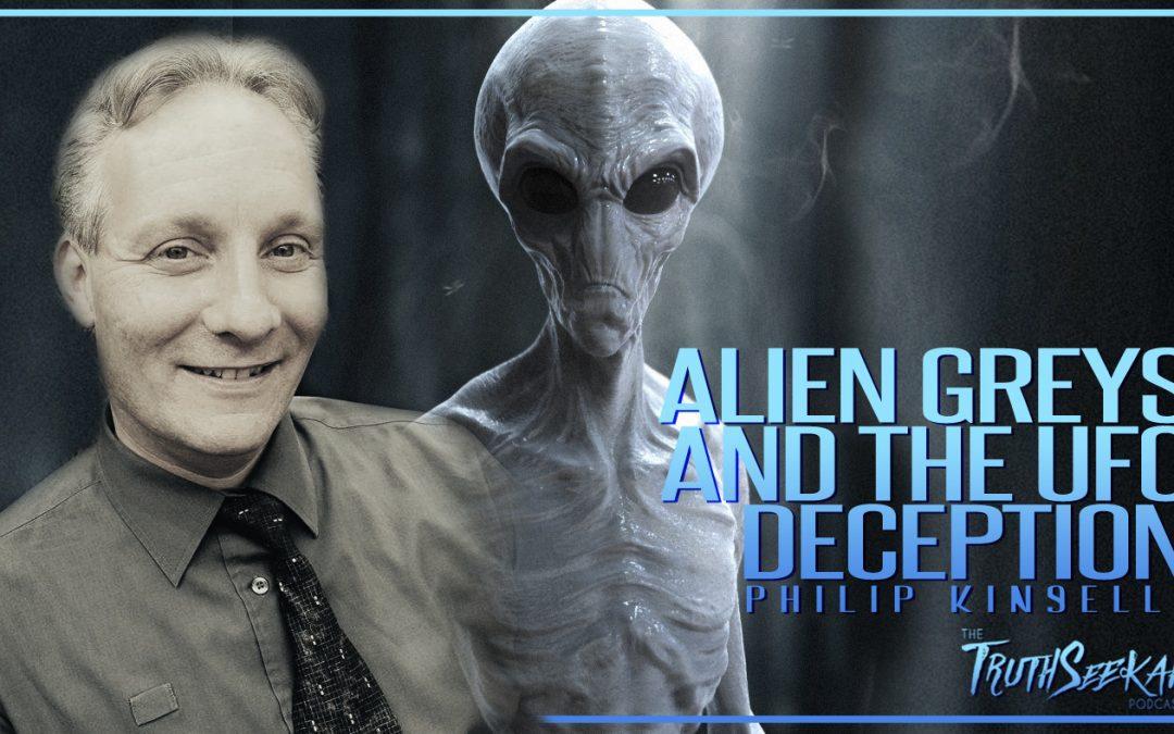 Alien Greys And The UFO Deception | Philip Kinsella | TruthSeekah Podcast